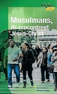 Francois Sergy - Musulmans, ils rencontrent jesus christ.