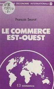 François Seurot - Le Commerce Est-Ouest.
