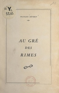 François Séverin - Au gré des rimes.