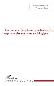 François Sicot - Les parcours de soins en psychiatrie au prisme d'une analyse sociologique.
