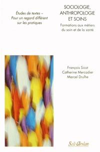 François Sicot et Catherine Mercadier - Sociologie, anthropologie et soins - Formation aux métiers du soin et de la santé.