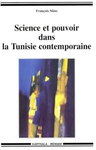 François Siino - Science et pouvoir dans la Tunisie contemporaine.
