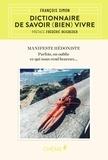 François Simon - Dictionnaire de savoir (bien) vivre - Manifeste hédoniste. Parfois, on oublie ce qui nous rend heureux.