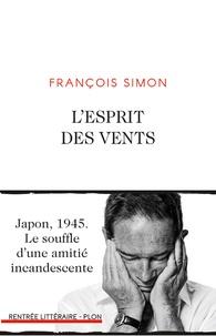 Téléchargement du livre en allemand L'esprit des vents PDB PDF par François Simon 9782259278546 (Litterature Francaise)
