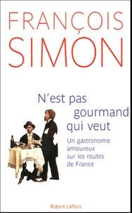 Nest pas gourmand qui veut - Un gastronome amoureux sur les routes de France.pdf