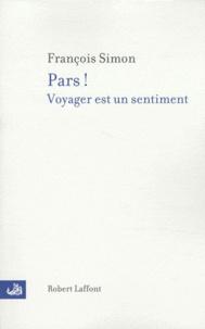 François Simon - Pars ! - Voyager est un sentiment.