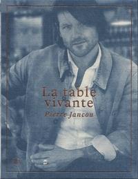 François Simon - Pierre Jancou - La table vivante.