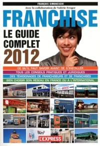 François Simoneschi - Franchise - Le guide complet.