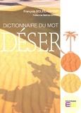 François Soleilhavoup - Dictionnaire du mot désert.