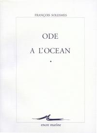 François Solesmes - A la mer - Tome 1, Ode à l'océan.