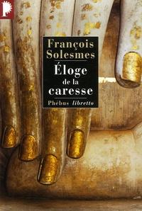 François Solesmes - Eloge de la caresse.