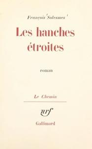 François Solesmes - Les hanches étroites.