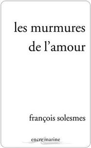 François Solesmes - Les murmures de l'amour.