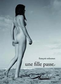 François Solesmes - Une fille passe suivi de Nudités.