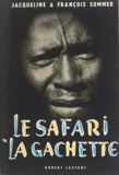 François Sommer et Jacqueline Sommer - Le safari la Gâchette.