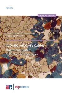 François Sorrentino et Denis Damidot - CaO–SiO2–Al2O3–Fe Oxides Chemical System - Description and Applications.