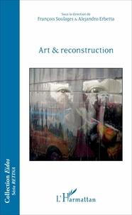 François Soulages et Alejandro Erbetta - Art & reconstruction.