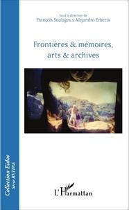 Frontières & mémoires, arts & archives.pdf
