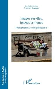 François Soulages - Images serviles, images critiques - Photographie & corps politiques 10.