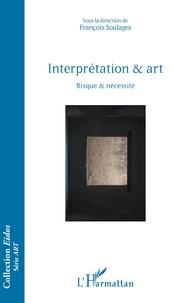 François Soulages - Interprétation & art - Risque & nécessité.