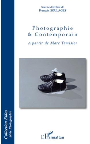 François Soulages - Photographie et contemporain - A partir de Marc Tamisier.