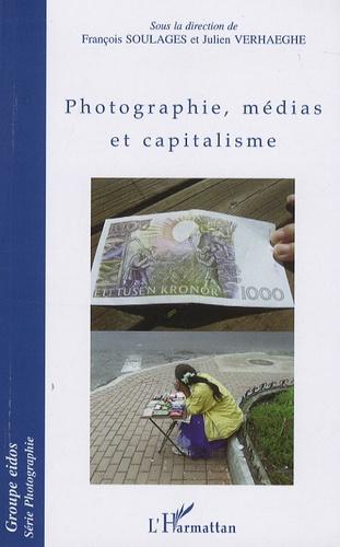 François Soulages et Julien Verhaeghe - Photographie, médias et capitalisme.