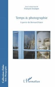François Soulages - Temps & photographie - A partir de Bernard Koest.