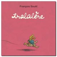 François Soutif - Tralalère.