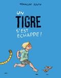François Soutif - Un tigre s'est échappé !.