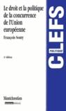 François Souty - Le droit et la politique de la concurrence de l'Union européenne.