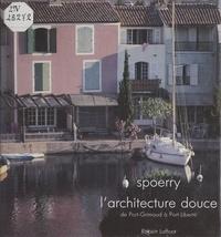 François Spoerry et Yvan Christ - L'architecture douce - De Port-Grimaud à Port-Liberté.