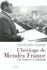 François Stasse - L'héritage de Mendès France - Une éthique de la République.
