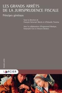 François Stevenart Meeûs et Edoardo Traversa - Les grands arrêts de la jurisprudence fiscale - Principes généraux.