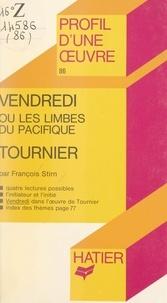 François Stirn et Georges Décote - Vendredi ou Les limbes du Pacifique, Tournier - Analyse critique.
