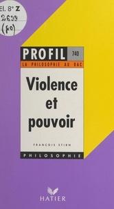 François Stirn et Georges Décote - Violence et pouvoir.