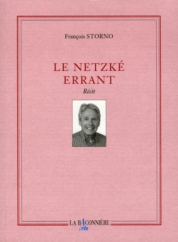 François Storno - Le Netzké errant.