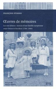 François Storno - Oeuvres de mémoires - Les von Scherer : histoire d'une famille européenne entre Orient et Occident (1784-1984).