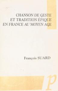 François Suard - Chanson de geste et tradition épique en France au Moyen Âge.
