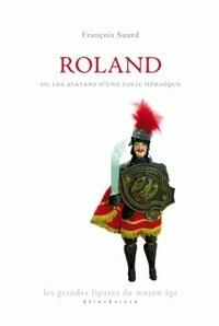 François Suard - Roland ou les avatars d'une folie héroïque.