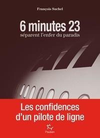 François Suchel - 6 minutes 23 séparent l'enfer du paradis.