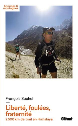Liberté, foulées, fraternité. 2 500 km de trail en Himalaya