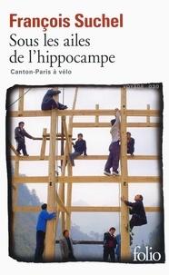 François Suchel - Sous les ailes de l'hippocampe - Canton-Paris à vélo.