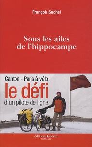 François Suchel - Sous les ailes de l'hippocampe.