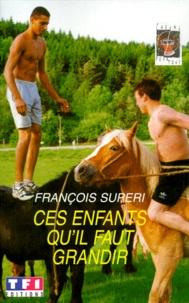 François Superi - Ces enfants qu'il faut grandir.
