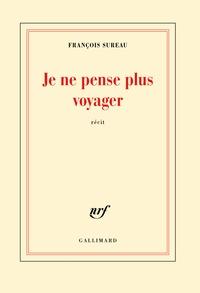 François Sureau - Je ne pense plus voyager - La mort de Charles de Foucault.