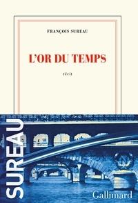 François Sureau - L'or du temps.