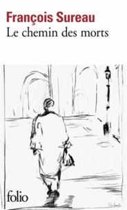 François Sureau - Le chemin des morts.