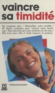 François Suzzarini - Vaincre sa timidité - En 60 leçons.