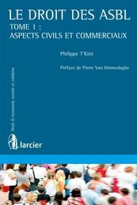 François T'Kint - Le droit des ASBL - Tome 1, Aspects civils et commerciaux.