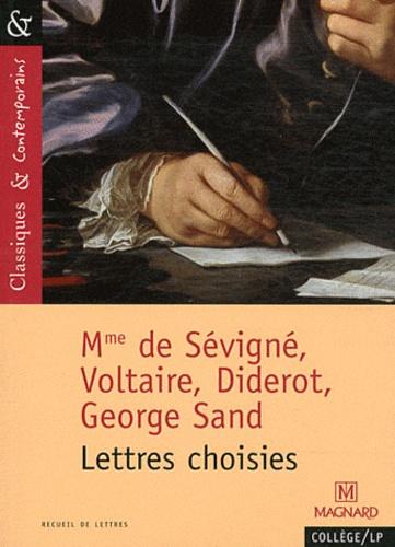 François Tacot - Madame de Sévigné, Voltaire, Diderot, George Sand - Lettres choisies.